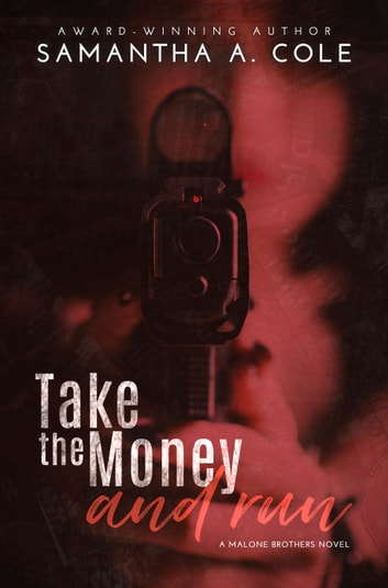 Take The Money And Run Ebook By Samantha A Cole 1230001321272