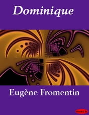 Dominique ebook by Eugène Fromentin