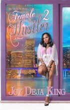 Female Hustler Part 2 - All I See Is The Money ebook by Joy Deja King