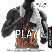 The Play Mate (Ungekürzt) audiobook by Kendall Ryan