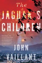 The Jaguar's Children ebook by John Vaillant