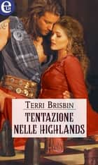 Tentazione nelle Highlands (eLit) ebook by Terri Brisbin