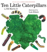 Ten Little Caterpillars ebook by Bill Martin Jr.