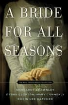 A Bride for All Seasons - The Mail Order Bride Collection ebook by Margaret Brownley