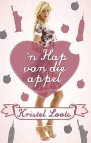'n Hap van die appel ebook by Kristel Loots