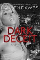 Dark Deceit - Dark Trilogy, #1 ebook by Lauren Dawes