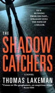 The Shadow Catchers ebook by Thomas Lakeman
