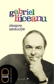 Despre seductie ebook by Gabriel Liiceanu