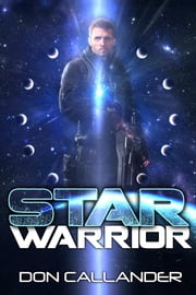 Star Warrior ebook by Callander, Don