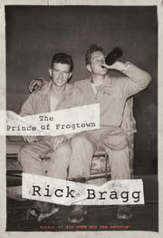The Prince of Frogtown ebook by Rick Bragg