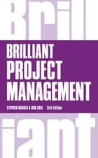 Brilliant Project Management ebook by Mr Stephen Barker, Rob Cole