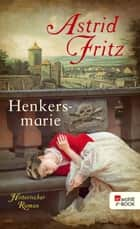 Henkersmarie ebook by Astrid Fritz