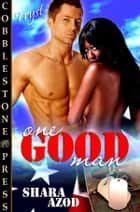 One Good Man ebook by Shara Azod