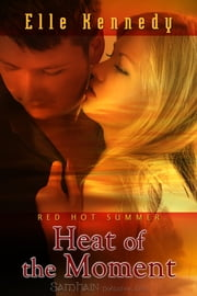 Heat of the Moment ebook by Elle Kennedy