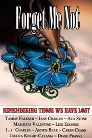 Forget Me Not - Charity anthology for Alzheimer's and brain health ebook by Tammy Falkner,Jane Charles,Marquita Valentine