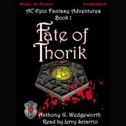 Fate Of Thorik audiobook by Anthony G Wedgeworth