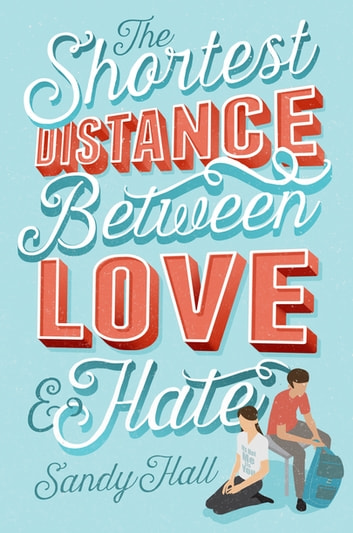 The Shortest Distance Between Love and Hate ebook by Sandy Hall