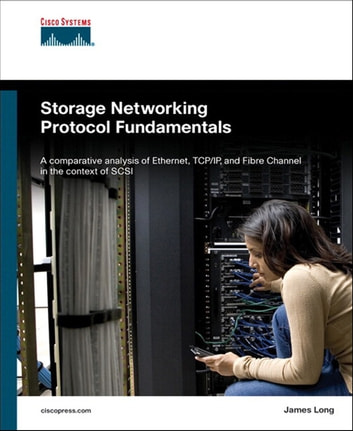 Storage Networking Protocol Fundamentals ebook by James Long