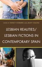 Lesbian Realities/Lesbian Fictions in Contemporary Spain ebook by Nancy Vosburg, Jacky Collins