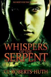 Whispers of the Serpent - Zoë Delante Thrillers, #2 ebook by C.L. Roberts-Huth