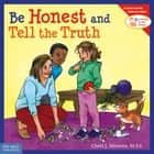 Be Honest and Tell the Truth ebook by Cheri J. Meiners, M.Ed.
