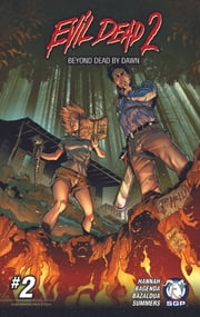 Evil Dead 2: Beyond Dead by Dawn Chapter 2 ebook by Frank Hannah,Barnaby Bagenda,Oscar Bazulda,Chris Summers,Jacob Bascle,Dave Land,Taylor Smith