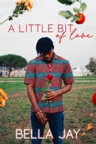 A Little Bit of Love - A Real Kind of Love Prequel ebook by