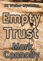 Empty Trust ebook by Mark Connolly