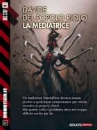 La mediatrice ebook by Davide Del Popolo Riolo
