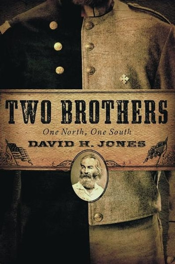 Two Brothers: One North, One South ebook by David H. Jones