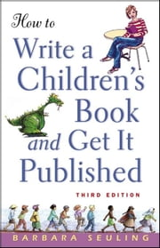 How to Write a Children's Book and Get It Published ebook by Seuling, Barbara