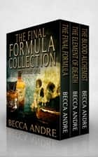 The Final Formula Collection (Books 1, 1.5, and 2) - An Urban Fantasy Boxed Set ebook by