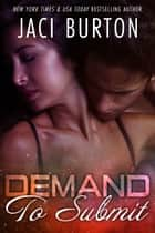 Demand to Submit ebook by Jaci Burton