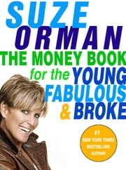 The Money Book for the Young, Fabulous & Broke ebook by Suze Orman