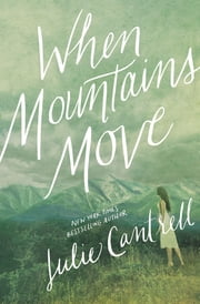 When Mountains Move ebook by Julie Cantrell