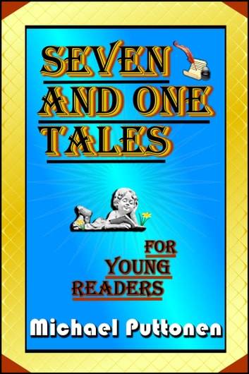 Seven and One Tales for Young Readers ebook by Michael Puttonen