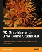 3D Graphics with XNA Game Studio 4.0 ebook by Sean James