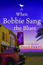 When Bobbie Sang the Blues ebook by Peggy Darty
