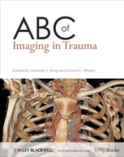 ABC of Imaging in Trauma ebook by Leonard J.  King, David C.  Wherry