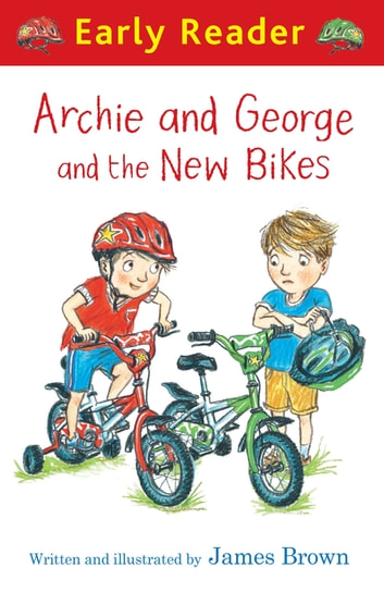 Archie and George and the New Bikes ebook by James Brown