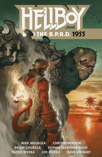 Hellboy and the B.P.R.D.: 1955 ebook by Mike Mignola,Chris Roberson