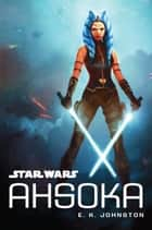 Star Wars: Ahsoka ebook by E. K. Johnston