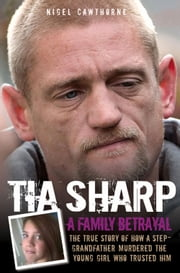 Tia Sharp - A Family Betrayal ebook by Nigel Cawthorne