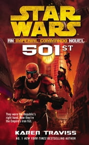 Star Wars: Imperial Commando: 501st ebook by Karen Traviss
