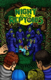 Night of the Reptoids - It Begins, #1 ebook by Albert Allen III