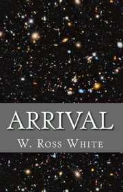 Arrival ebook by W. Ross White
