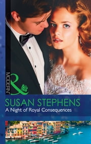 A Night Of Royal Consequences (Mills & Boon Modern) (One Night With Consequences, Book 36) 電子書籍 by Susan Stephens