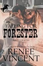 Falling For Forester (Mavericks of Meeteetse, Book 3: Cole & Crys) - Mavericks of Meeteetse, #3 ebook by Renee Vincent
