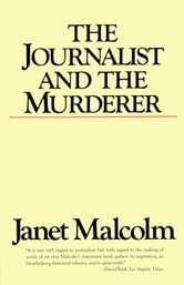 The Journalist and the Murderer ebook by Janet Malcolm