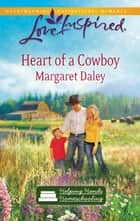Heart of A Cowboy (Mills & Boon Love Inspired) (Helping Hands Homeschooling, Book 2) ebook by Margaret Daley